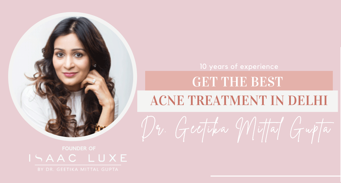 Get Smooth and Glowy Skin with the best Acne Treatment in Delhi